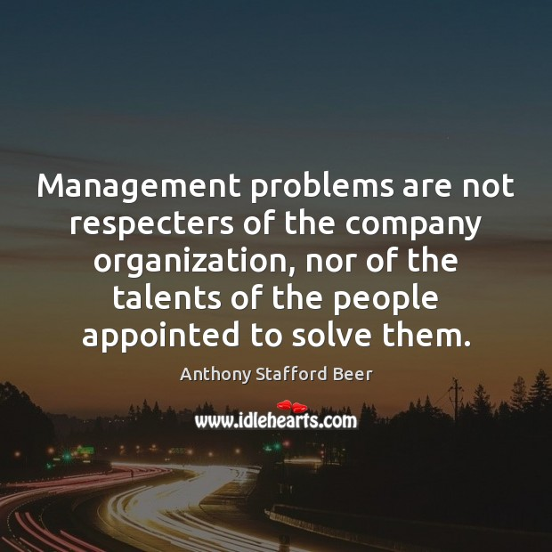 Management problems are not respecters of the company organization, nor of the Image