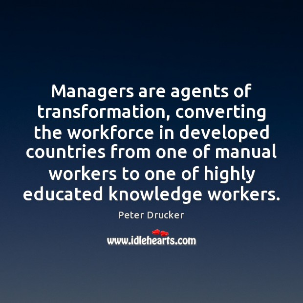 Managers are agents of transformation, converting the workforce in developed countries from Image
