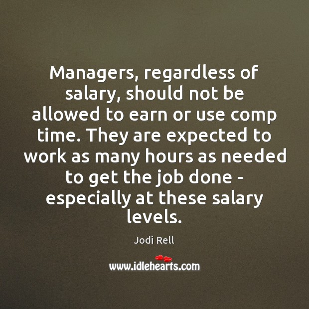 Managers, regardless of salary, should not be allowed to earn or use Salary Quotes Image