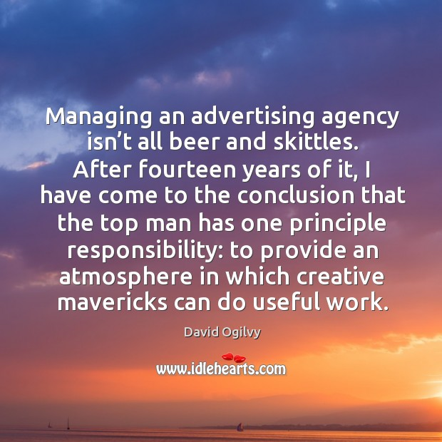Managing an advertising agency isn't all beer and skittles. Image