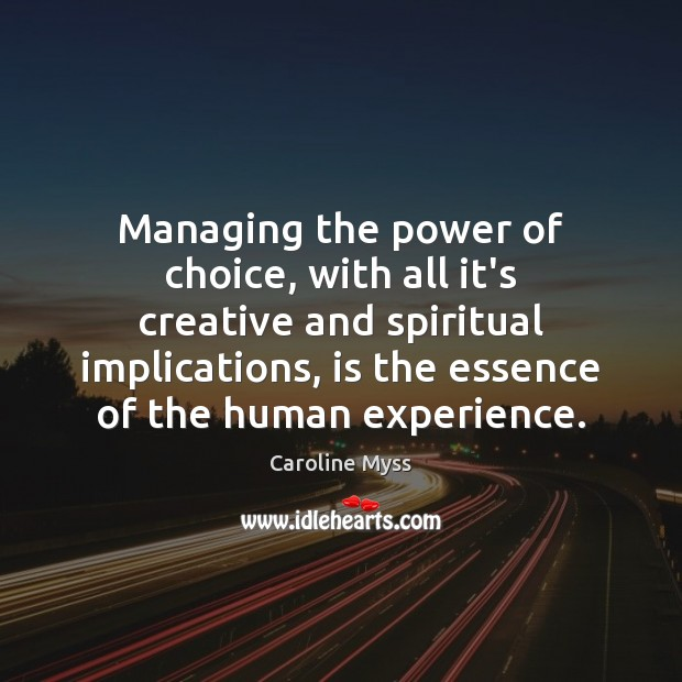 Managing the power of choice, with all it's creative and spiritual implications, Image