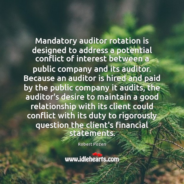 Mandatory auditor rotation is designed to address a potential conflict of interest Image