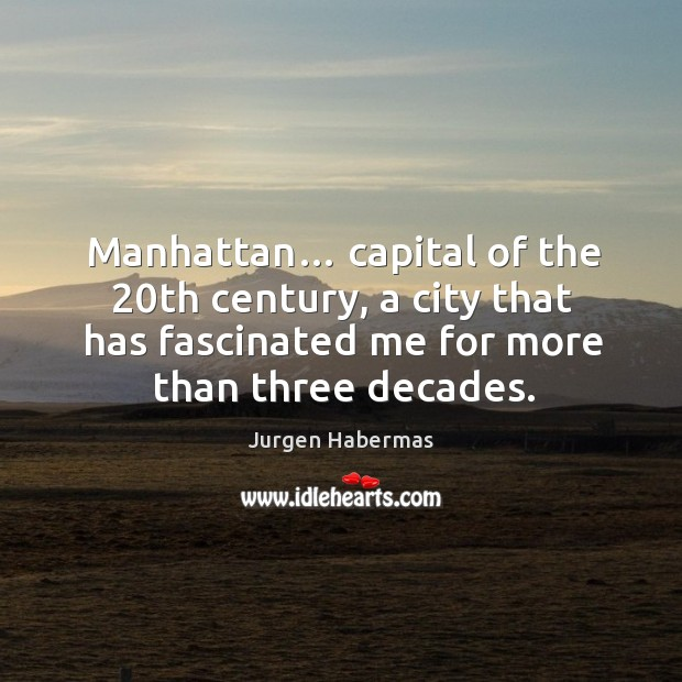 Manhattan… capital of the 20th century, a city that has fascinated me for more than three decades. Image