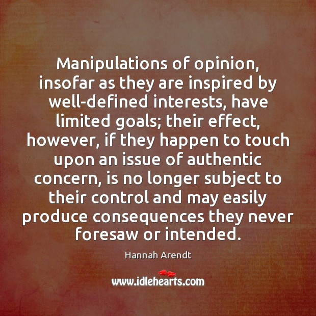 Manipulations of opinion, insofar as they are inspired by well-defined interests, have Image
