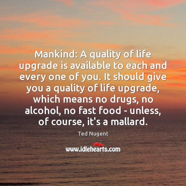 Image, Mankind: A quality of life upgrade is available to each and every