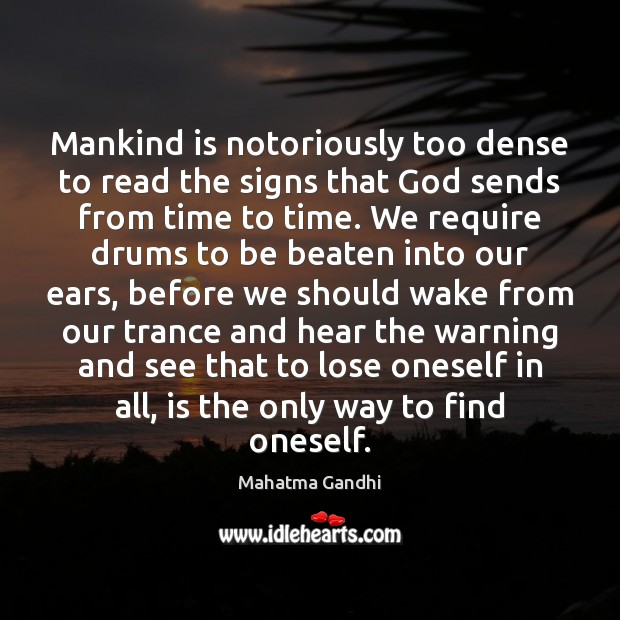 Image, Mankind is notoriously too dense to read the signs that God sends