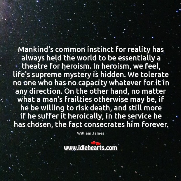Mankind's common instinct for reality has always held the world to be Image