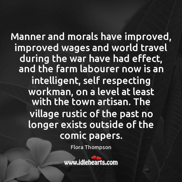 Image, Manner and morals have improved, improved wages and world travel during the