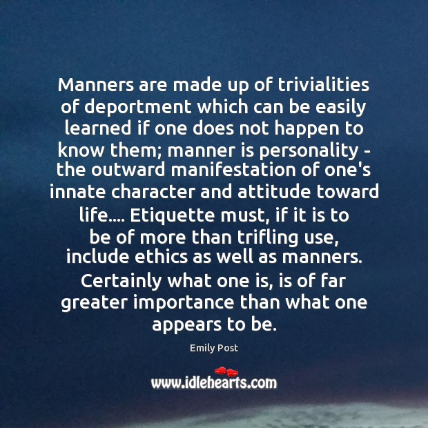 Image, Manners are made up of trivialities of deportment which can be easily