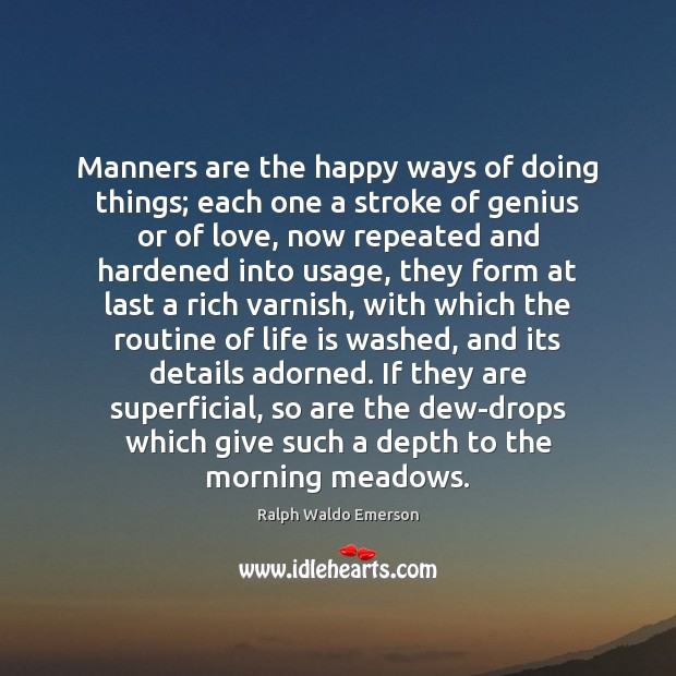 Manners are the happy ways of doing things; each one a stroke Image