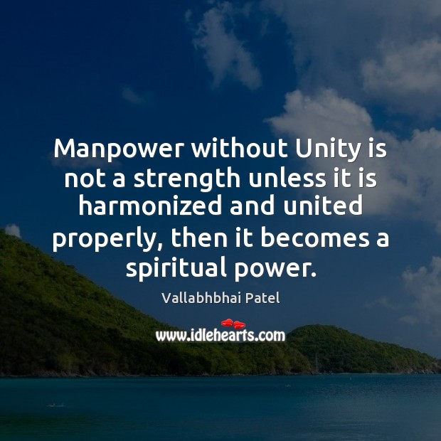 Manpower without Unity is not a strength unless it is harmonized and Image