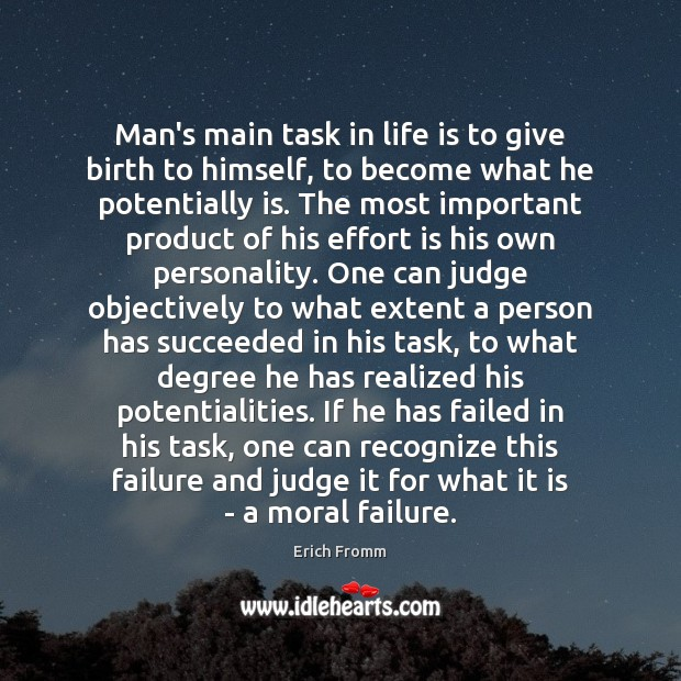 Man's main task in life is to give birth to himself, to Effort Quotes Image
