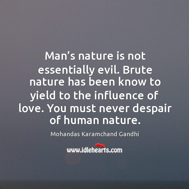 Man's nature is not essentially evil. Image