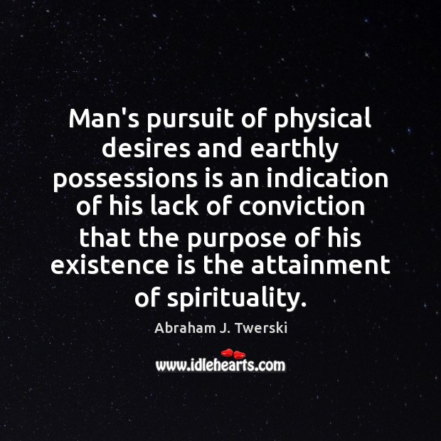 Image, Man's pursuit of physical desires and earthly possessions is an indication of