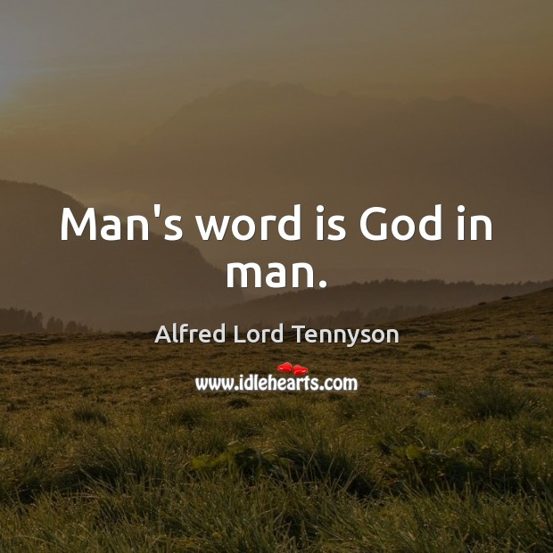 Image, Man's word is God in man.