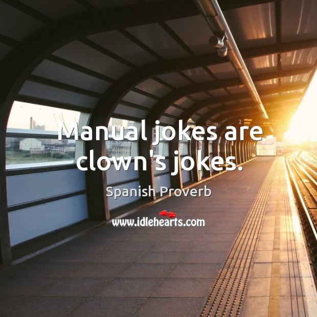 Image, Manual jokes are clown's jokes.