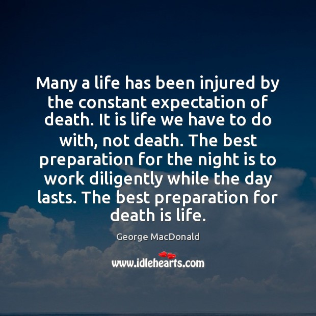 Many a life has been injured by the constant expectation of death. Image