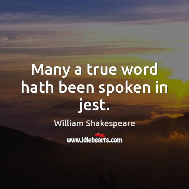 Many a true word hath been spoken in jest. Image