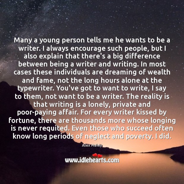 Many a young person tells me he wants to be a writer. Image
