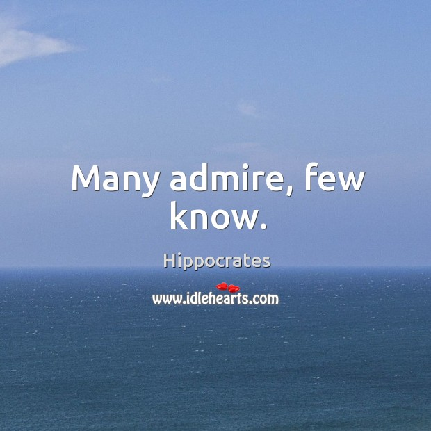 Image, Many admire, few know.