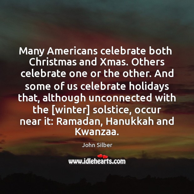 Many Americans celebrate both  Christmas and Xmas. Others celebrate one or the Ramadan Quotes Image