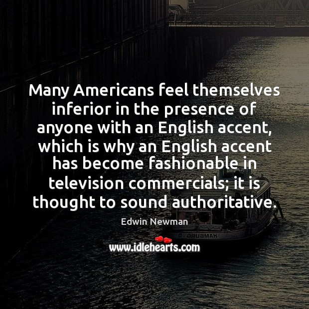 Many Americans feel themselves inferior in the presence of anyone with an Image