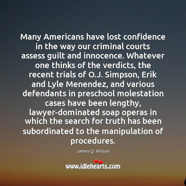 Many Americans have lost confidence in the way our criminal courts assess Image