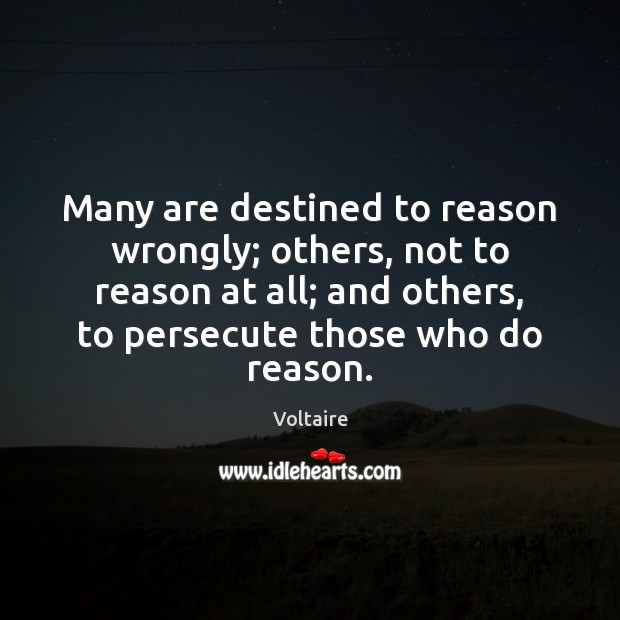 Image, Many are destined to reason wrongly; others, not to reason at all;