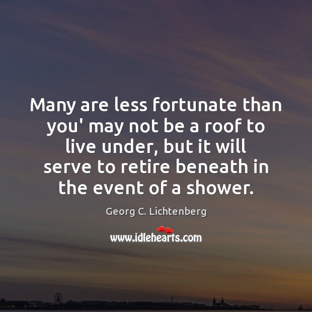 Many are less fortunate than you' may not be a roof to Serve Quotes Image