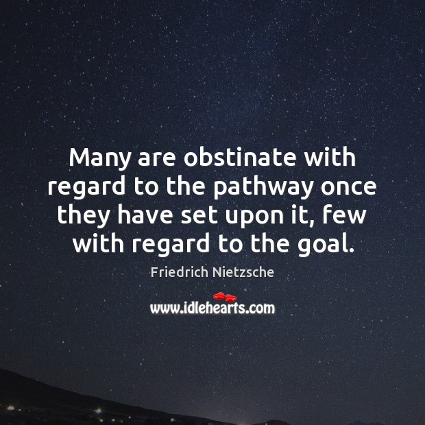 Image, Many are obstinate with regard to the pathway once they have set