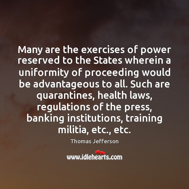 Image, Many are the exercises of power reserved to the States wherein a