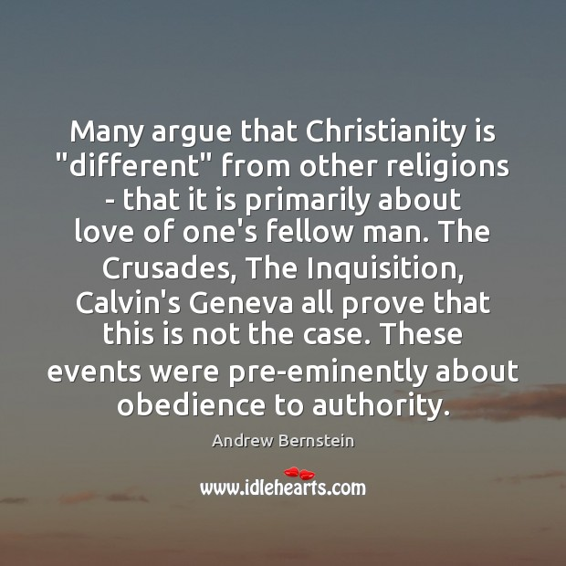"""Many argue that Christianity is """"different"""" from other religions – that it Image"""