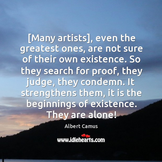 Image, [Many artists], even the greatest ones, are not sure of their own