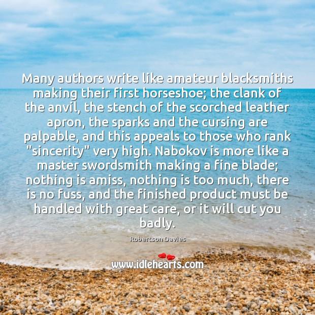 Many authors write like amateur blacksmiths making their first horseshoe; the clank Image