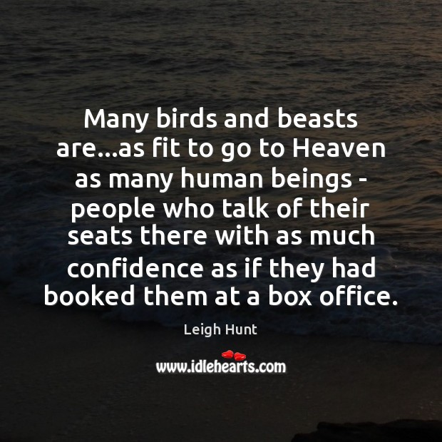 Many birds and beasts are…as fit to go to Heaven as Image