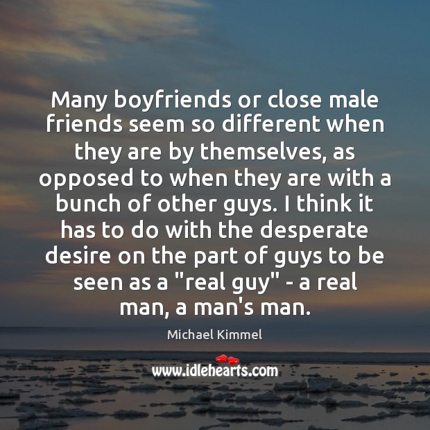 Many boyfriends or close male friends seem so different when they are Image