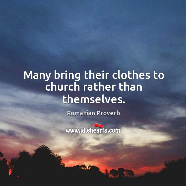 Image, Many bring their clothes to church rather than themselves.