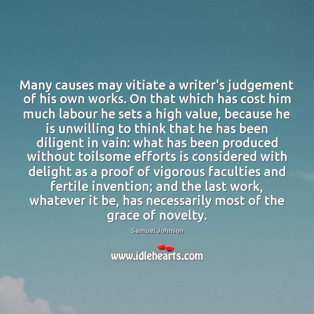 Image, Many causes may vitiate a writer's judgement of his own works. On
