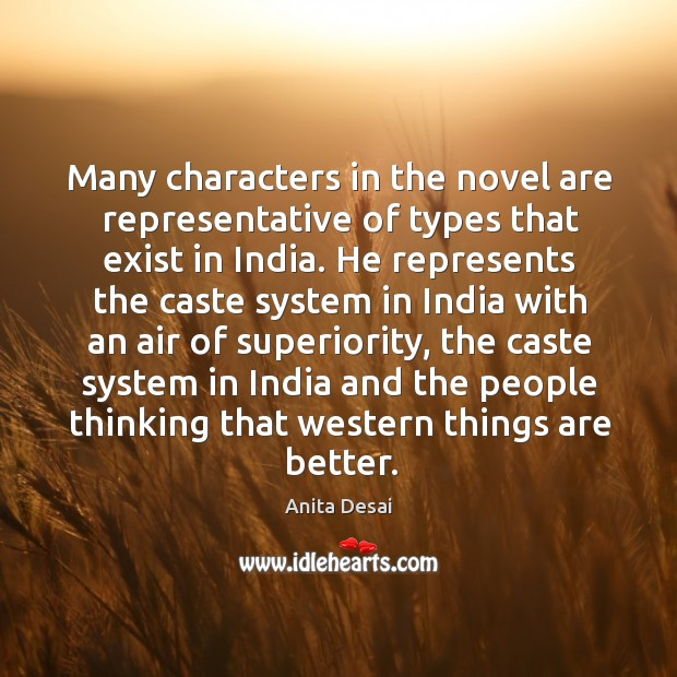 Many characters in the novel are representative of types that exist in india. Image