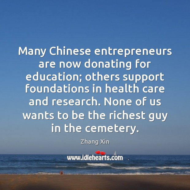 Many Chinese entrepreneurs are now donating for education; others support foundations in Image