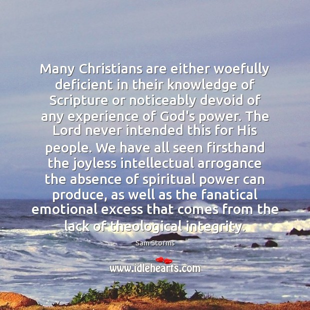 Many Christians are either woefully deficient in their knowledge of Scripture or Image