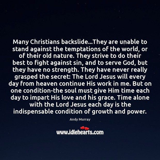 Many Christians backslide…They are unable to stand against the temptations of Image