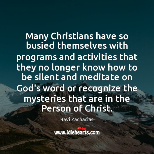 Image, Many Christians have so busied themselves with programs and activities that they