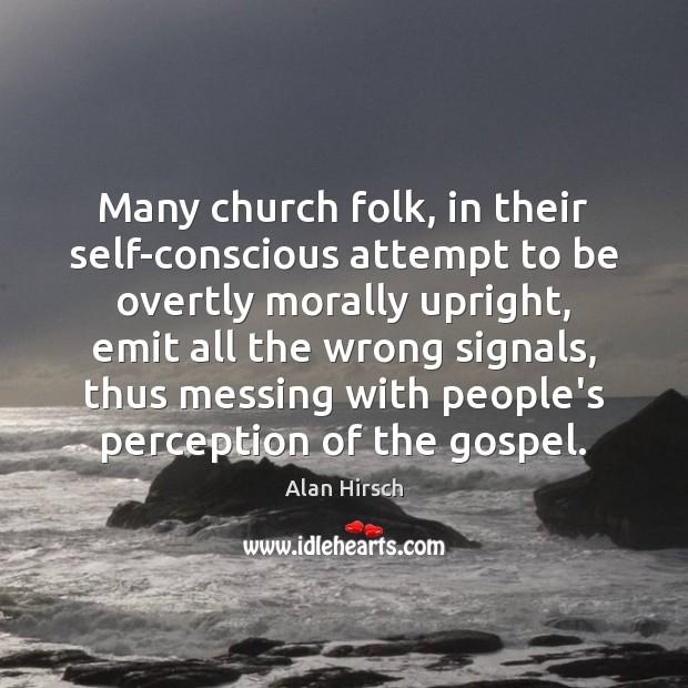 Image, Many church folk, in their self-conscious attempt to be overtly morally upright,