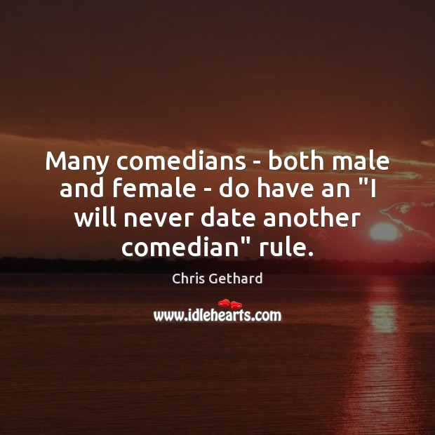 """Chris Gethard Picture Quote image saying: Many comedians – both male and female – do have an """"I"""