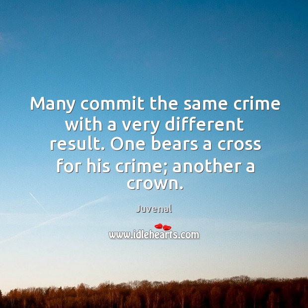 Many commit the same crime with a very different result. One bears Image