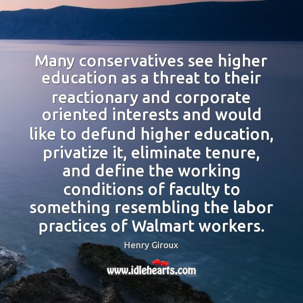 Many conservatives see higher education as a threat to their reactionary and Image