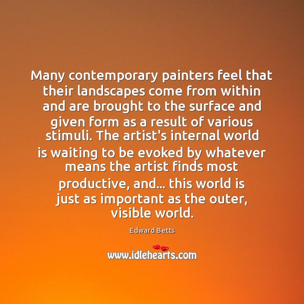 Many contemporary painters feel that their landscapes come from within and are Image