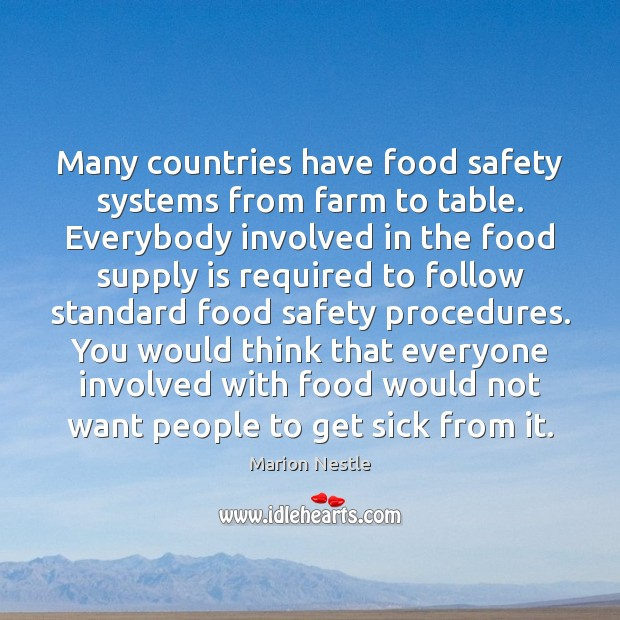 Many countries have food safety systems from farm to table. Everybody involved Farm Quotes Image