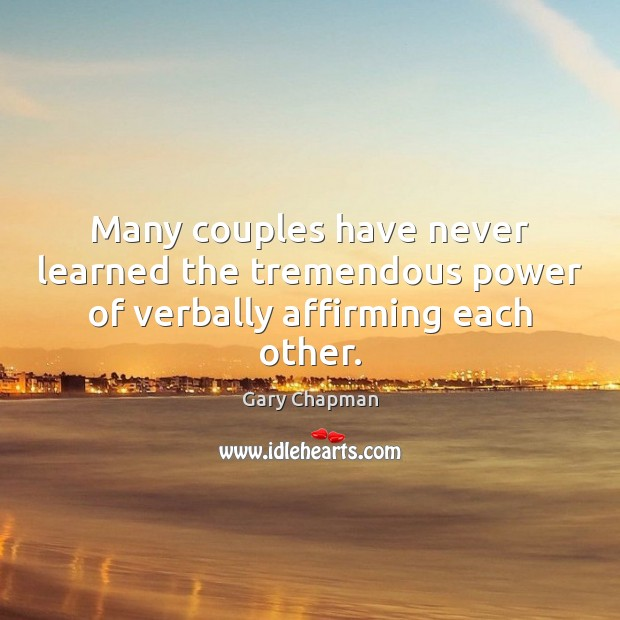 Image, Many couples have never learned the tremendous power of verbally affirming each other.
